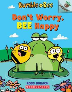 Don't Worry, Bee Happy: An Acorn Book book