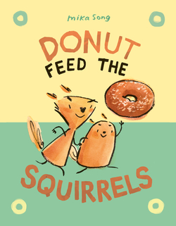 Donut Feed the Squirrels book