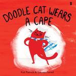 Doodle Cat Wears a Cape book
