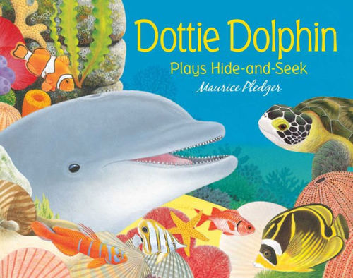Dottie Dolphin Plays Hide-and-Seek book