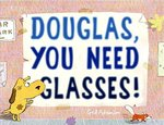 Douglas, You Need Glasses! book