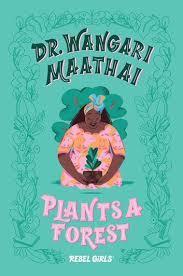 Dr. Wangari Maathai Plants a Forest book
