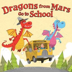 Dragons from Mars Go to School book