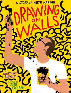 Drawing on Walls: A Story of Keith Haring book