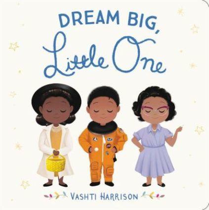 Dream Big, Little One Book