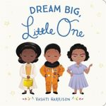Dream Big, Little One book
