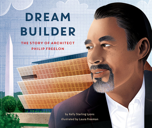 Dream Builder: The Story of Architect Philip Freelon book
