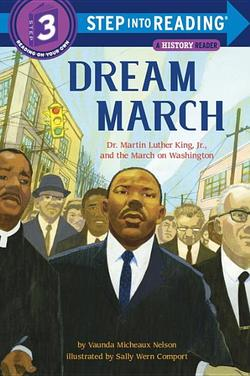 Dream March: Dr. Martin Luther King, Jr., and the March on Washington book