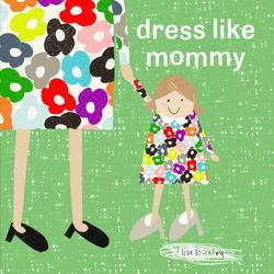 Dress Like Mommy book
