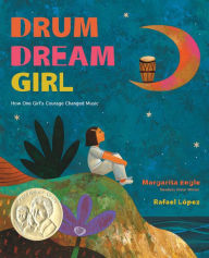 Drum Dream Girl: How One Girl's Courage Changed Music book