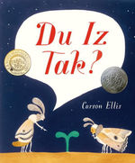 Du Iz Tak? (E. B. White Read-Aloud Award. Picture Books) book
