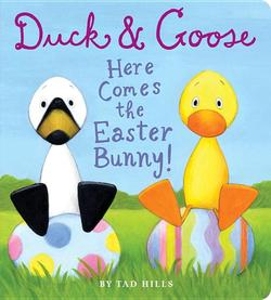 Duck & Goose, Here Comes the Easter Bunny! book