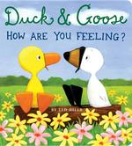 Duck & Goose, How Are You Feeling? book