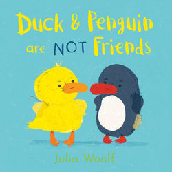 Duck and Penguin Are Not Friends book