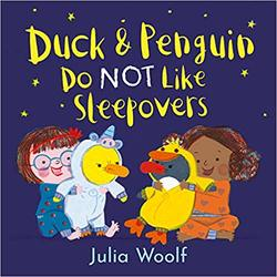 Duck and Penguin Do NOT Like Sleepovers book