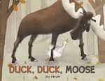 Duck, Duck, Moose book
