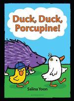Duck, Duck, Porcupine! book