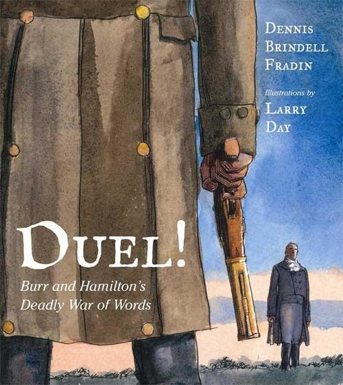 Duel!  Burr and Hamilton's Deadly War of Words book
