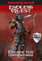 Dungeons & Dragons: Escape the Underdark: An Endless Quest Book book