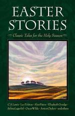 Easter Stories: Classic Tales for the Holy Season book