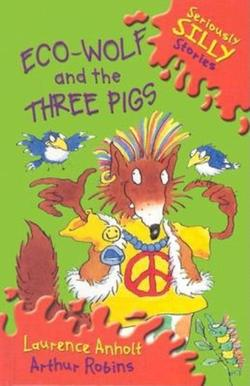 Eco-Wolf and the Three Pigs book