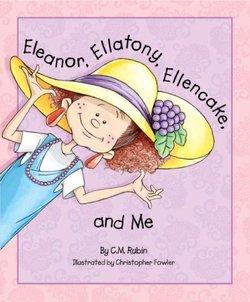 Eleanor, Ellatony, Ellencake, and Me book