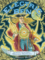 Electric Ben: The Amazing Life and Times of Benjamin Franklin book