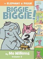 Elephant & Piggie Biggie-Biggie! book