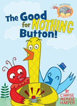 Elephant & Piggie Like Reading! The Good for Nothing Button book