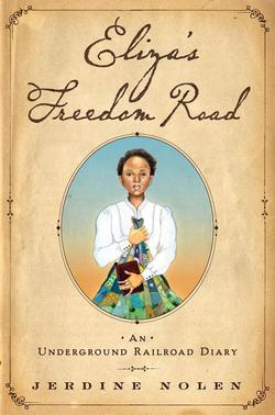 Eliza's Freedom Road: An Underground Railroad Diary book