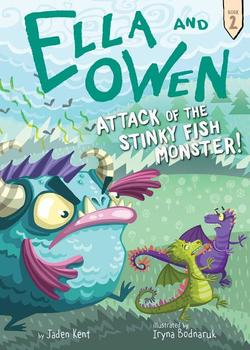 Ella and Owen 2: Attack of the Stinky Fish Monster!, Volume 2 book