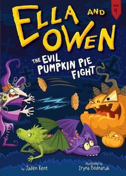 Ella and Owen 4: The Evil Pumpkin Pie Fight!, Volume 4 book