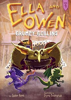 Ella and Owen 9: Grumpy Goblins book