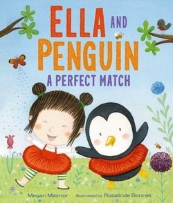 Ella and Penguin: A Perfect Match book