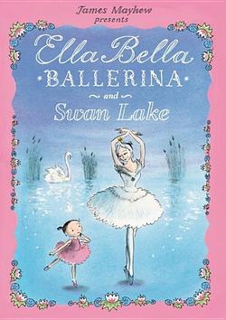 Ella Bella Ballerina and Swan Lake book