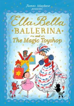 Ella Bella Ballerina and the Magic Toyshop book