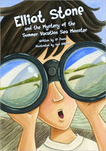 Elliot Stone and the Mystery of the Summer Vacation Sea Monster book