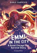 Emmi in the City: A Great Chicago Fire Survival Story book
