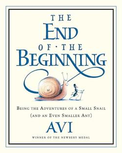 End of the Beginning: Being the Adventures of a Small Snail (and an Even Smaller Ant) book