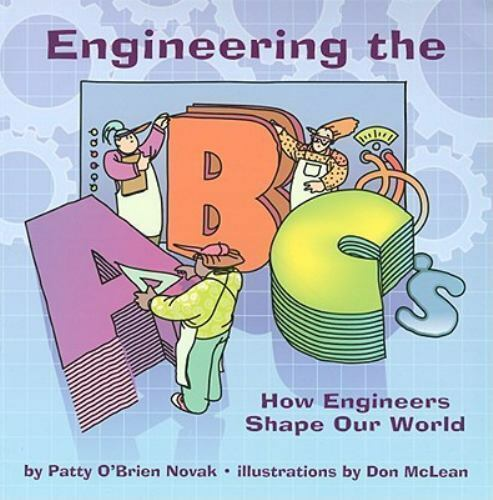 Engineering the ABC's: How Engineers Shape Our World book