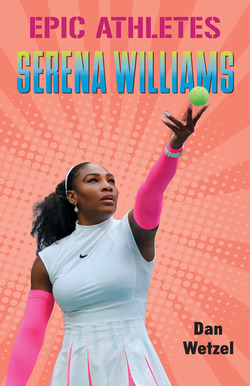 Epic Athletes: Serena Williams book
