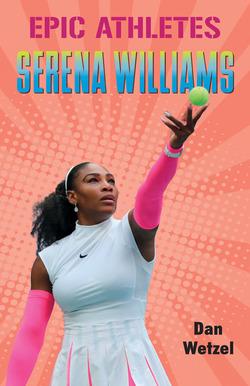 Epic Athletes: Serena Williams book