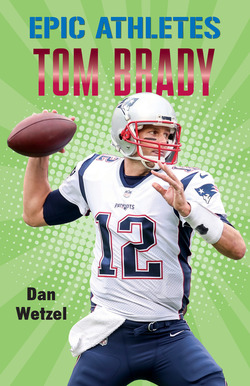 Epic Athletes: Tom Brady book