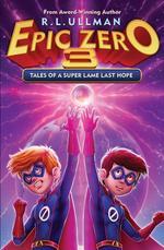 Epic Zero 3: Tales of a Super Lame Last Hope book