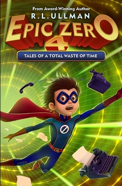 Epic Zero 4: Tales of a Total Waste of Time book