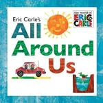Eric Carle's All Around Us book