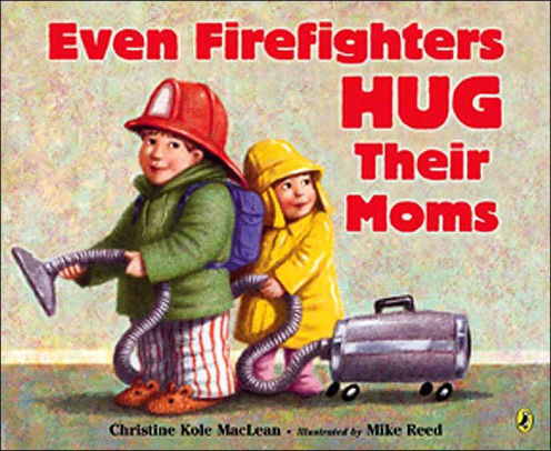 Even Firefighters Hug Their Moms book