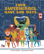 Even Superheroes Have Bad Days book