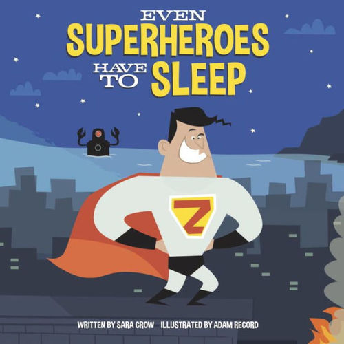 Even Superheroes Have to Sleep book