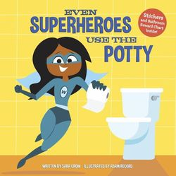 Even Superheroes Use the Potty book